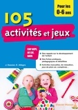 Jacqueline Gassier et Evelyne Allègre - 105 activités et jeux pour les 0-6 ans.