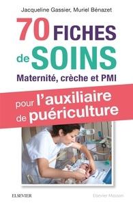 Jacqueline Gassier et Muriel Bénazet - 70 fiches de soins pour l'auxiliaire de puériculture.