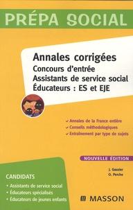 Jacqueline Gassier et Olivier Perche - Annales corrigées Concours d'entrée Assistants de service social Educateurs : ES et EJE.