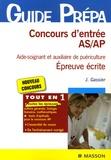 Jacqueline Gassier - Concours d'entrée AS/AP Aide-soignant et auxiliaire de puériculture - Epreuve écrite.