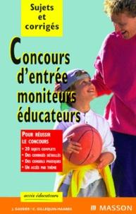 Jacqueline Gassier - CONCOURS D'ENTREE MONITEURS EDUCATEURS. - Sujets et corrigés.