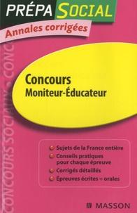 Jacqueline Gassier et Marie-Henriette Bru - Concours Moniteur-éducateur - Annales corrigées.