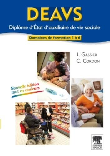 Jacqueline Gassier et Corine Cordon - Diplôme d'Etat d'auxiliaire de vie sociale DEAVS - Domaines de formation 1 à 6.