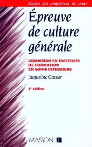Jacqueline Gassier - EPREUVE DE CULTURE GENERALE. - Les grands problèmes sanitaires et sociaux, Admission en instituts de formation en soins infirmiers.