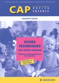 Jacqueline Gassier - Fiches techniques CAP Petite enfance - Epreuves professionnelles EP1/EP2/EP3.