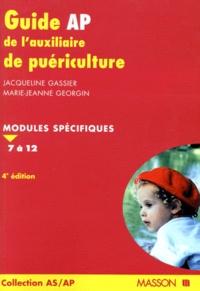Jacqueline Gassier et Marie-Jeanne Georgin - GUIDE AP DE L'AUXILIAIRE DE PUERICULTURE. - Modules spécifiques 7 à 12.