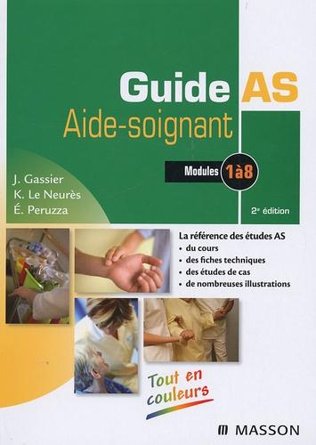 Jacqueline Gassier et Elisabeth Peruzza - Guide AS Aide-soignant - Modules 1 à 8.