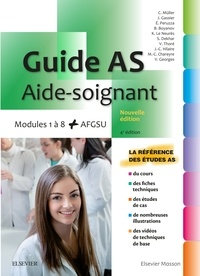 Jacqueline Gassier et Catherine Muller - Guide AS - Aide-soignant - Modules 1 à 8 + AGFSU.