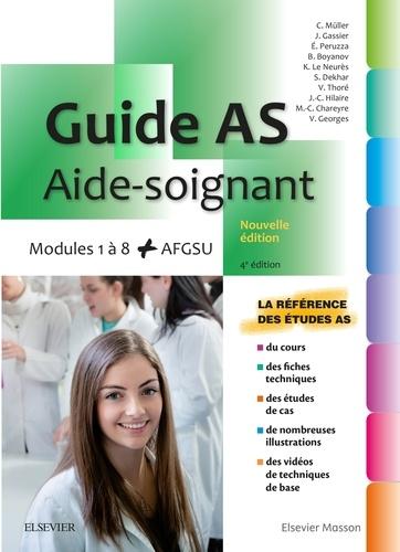Jacqueline Gassier et Catherine Muller - Guide AS - Aide-soignant - Modules 1 à 8 + AGFSU.