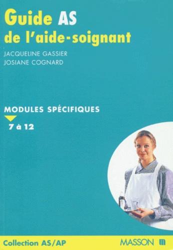 Jacqueline Gassier et J Cognard - GUIDE AS DE L'AIDE-SOIGNANTE. - Modules spécifiques 7 à 12.