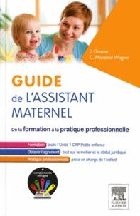 Jacqueline Gassier et Claudine Montenot-Wagner - Guide de l'assistant maternel - De la formation à la pratique professionnelle.