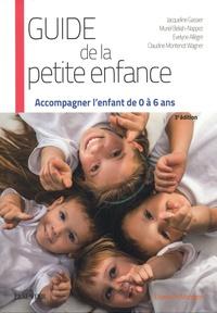 Jacqueline Gassier et Muriel Beliah-Nappez - Guide de la petite enfance - Accompagner l'enfant de 0 à 6 ans.