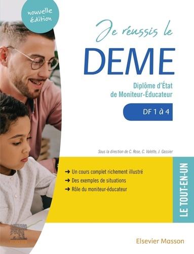 Jacqueline Gassier et Céline Rose - Je réussis le DEME Diplôme d'Etat de moniteur-éducateur - Domaines de formation 1 à 4.