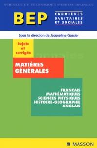 Jacqueline Gassier - Matières générales BEP Carrières sanitaires et sociales - Sujets et corrigés.