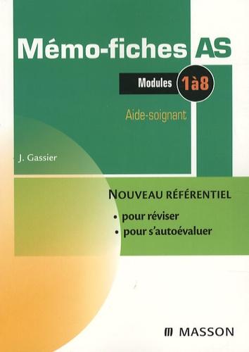 Jacqueline Gassier - Mémo-fiches AS - Modules 1 à 8 Aide-soignant.