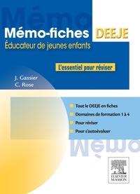 Jacqueline Gassier et Céline Rose - Mémo-fiches DEEJE - Diplôme d'Etat d'éducateur de jeunes enfants - L'essentiel pour réviser.