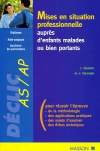 Jacqueline Gassier et Marie-Jeanne Georgin - Mises en situation professionnelle auprès des enfants malades ou bien portants.