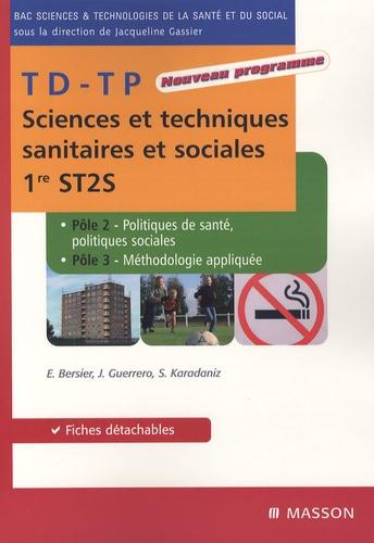 Jacqueline Gassier et Evelyne Bersier - Sciences et techniques sanitaires et sociales TD-TP; 1e ST2S - Politiques de santé, politiques sociales et méthodologie appliquée.