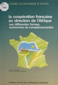 Jacqueline Gastinne et  Conseil Economique et Social - La coopération française en direction de l'Afrique : ses différentes formes, recherches de complémentarités - Rapport du 22 janvier 1991.