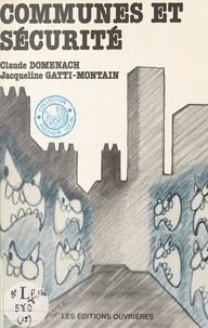 Jacqueline Gatti-Montain et Claude Domenach - Communes et sécurité.
