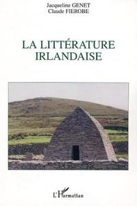 Jacqueline Genet et Claude Fierobe - La littérature irlandaise.
