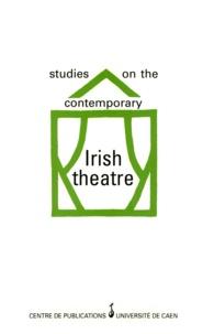 Jacqueline Genet - Studies on the contemporary Irish theatre - Actes du colloque de Caen, 11-12 janvier 1991.