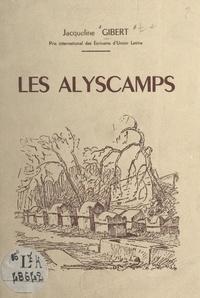 Jacqueline Gibert et Alfred Bergier - Les Alyscamps.