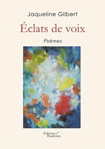 Jacqueline Gilbert - Eclats de voix.