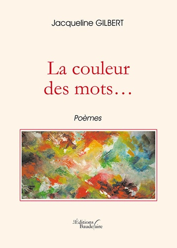 Jacqueline Gilbert - La couleur des mots.