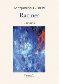 Jacqueline Gilbert - Racines.