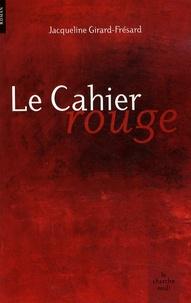 Jacqueline Girard-Frésard - Le Cahier rouge.