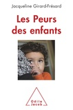 Jacqueline Girard-Frésard - Les peurs des enfants.