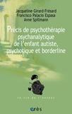 Jacqueline Girard-Frésard et Francisco Palacio Espasa - Précis de psychothérapie psychanalytique de l'enfant autiste, psychotique et borderline.