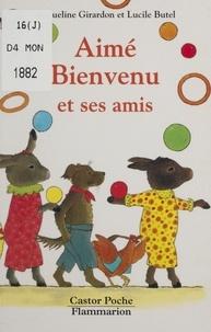 Jacqueline Girardon - Aimé Bienvenu et ses amis.