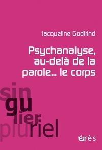 Ebook pour les nuls téléchargement gratuit Psychanalyse, au-delà de la parole... le corps par Jacqueline Godfrind