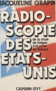 Jacqueline Grapin - Radioscopie des États-Unis - De la chute de Saîgon à la prise de Kaboul.
