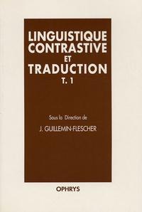 Jacqueline Guillemin-Flescher - Linguistique contrastive et traduction.