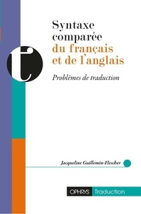 Jacqueline Guillemin-Flescher - Syntaxe comparée du français et de l'anglais - Problèmes de traduction.