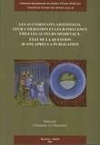 Jacqueline Hamesse et José Francisco Meirinhos - Les Auctoritates Aristotelis, leur utilisation et leur influence chez les auteurs médiévaux - Etat de la question 40 ans après la publication.