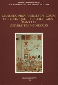 Jacqueline Hamesse - Manuels, programmes de cours et techniques d'enseignement dans les universités médiévales - Actes du Colloque international de Louvain-la-Neuve (9-11 septembre 1993).