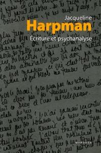 Jacqueline Harpman - Ecriture et psychanalyse.