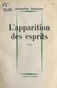 Jacqueline Harpman - L'apparition des esprits.