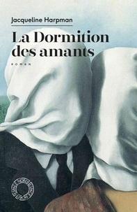 Jacqueline Harpman - La dormition des amants.