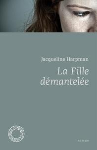 Jacqueline Harpman - La fille démantelée - Suivi de Histoire de Jenny.