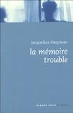 Jacqueline Harpman - La mémoire trouble.