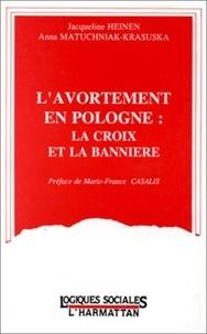 Jacqueline Heinen - L'avortement en pologne: la croix et la banniere.