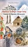 Jacqueline Heissat - Copihue, la fleur rouge sang - Contes et légendes d'Araucanie.