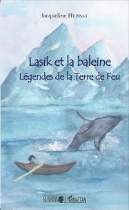 Jacqueline Heissat - Lasik et la baleine - Légendes de la Terre de Feu.