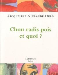 Jacqueline Held et Claude Held - Chou radis pois et quoi ?.