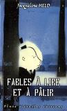 Jacqueline Held - Fables à lire et à pâlir.
